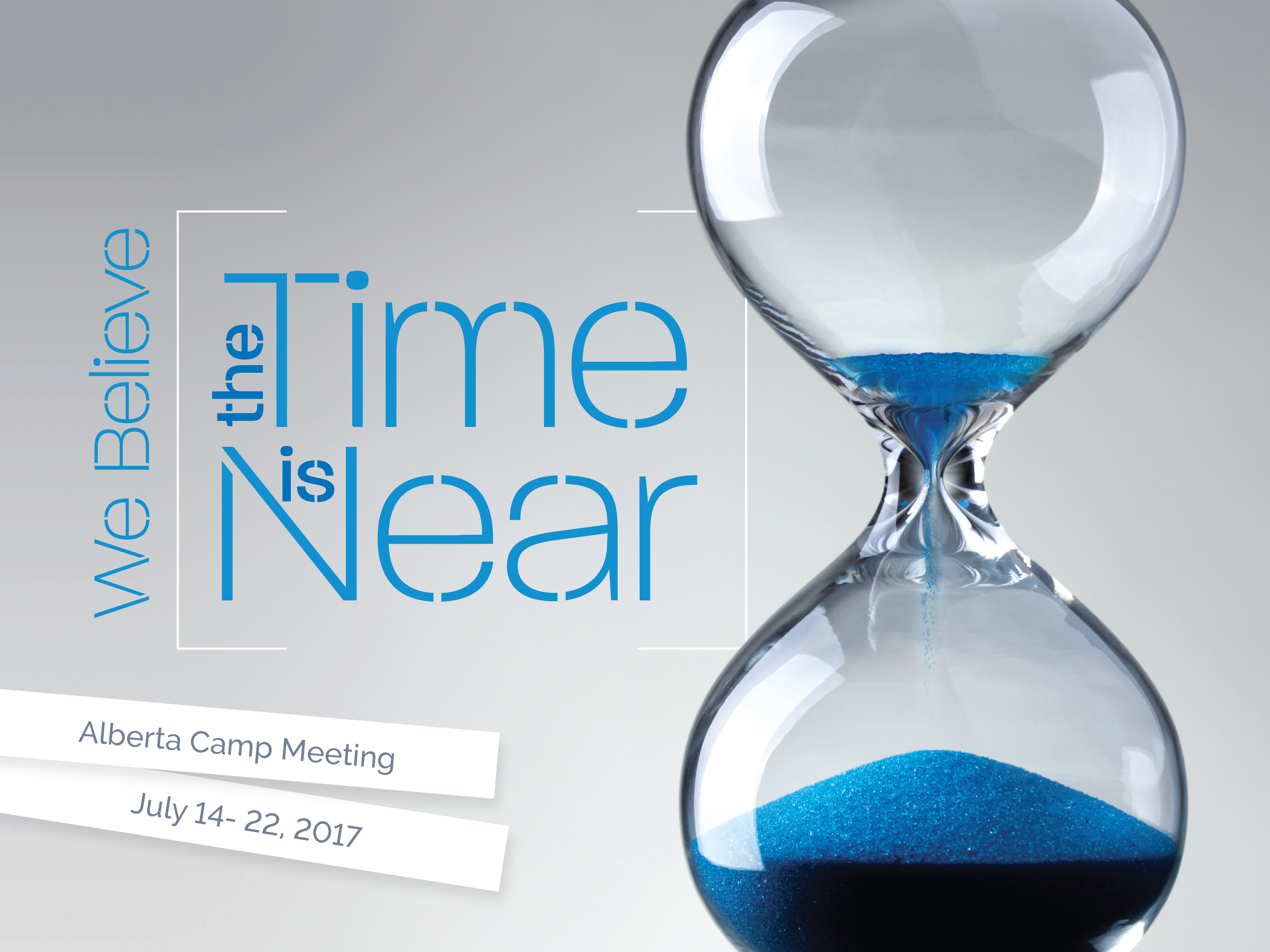 Camp Meeting 2017: We Believe the Time is Near : Alberta
